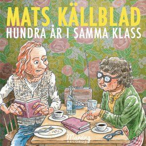 Mats Källblad: Hundra år i samma klass